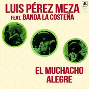Album El Muchacho Alegre from Luis Perez Meza