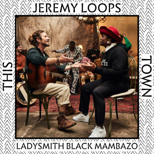 Album This Town from Jeremy Loops