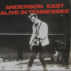 Album Alive In Tennessee (Live) from Anderson East