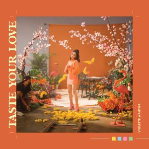 Album Taste your love from วี วิโอเลต วอเทียร์