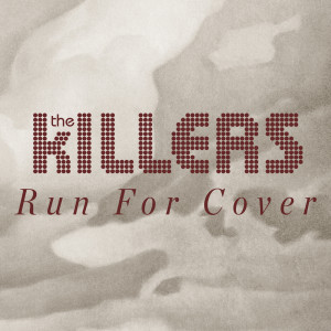 Album Run For Cover from The Killers