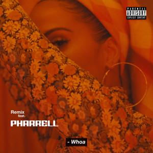 Album Whoa (Remix) (Explicit) from Pharrell Williams