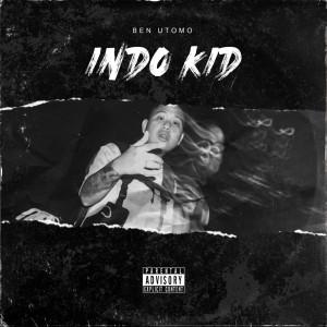 Indo Kid(Explicit) dari Ben Utomo