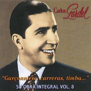 Carlos Gardel的專輯Garçonniere, Carreras, Timba... - Su Obra Integral: Vol. 8