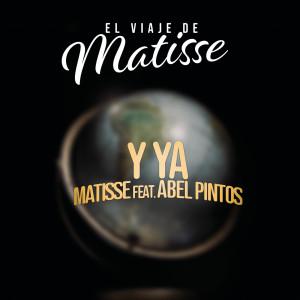 Album Y Ya (El Viaje de Matisse) from Matisse