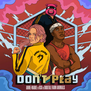 Listen to Don't Play (feat. KSI) [Nathan Dawe Remix ] song with lyrics from Anne-Marie