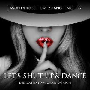 Let's Shut Up & Dance