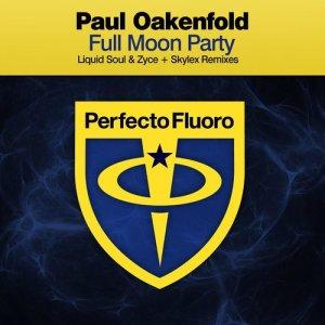 Paul Oakenfold的專輯Full Moon Party (Liquid Soul & Zyce  + Sklex Remix)