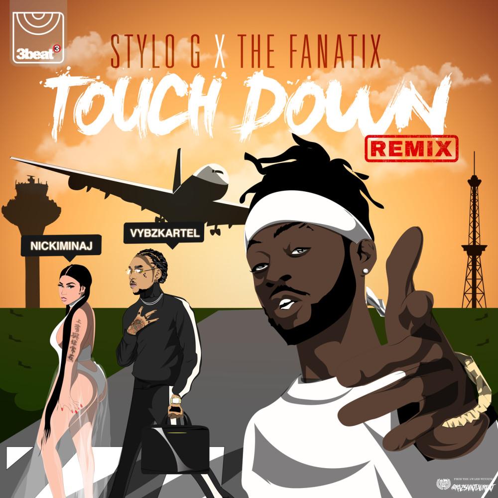 Touch Down (Remix|Explicit) 2018 Stylo G; The FaNaTiX; Nicki Minaj; Vybz Kartel