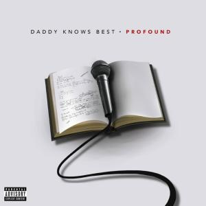 Album Daddy Knows Best (Explicit) from Profound