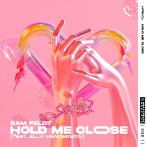 Listen to Hold Me Close (feat. Ella Henderson) song with lyrics from Sam Feldt
