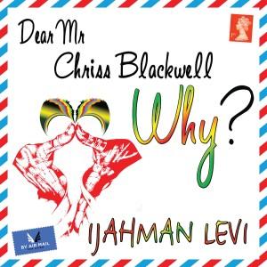 Album Dear Mr. Chriss Blackwell (Why?) from Ijahman Levi