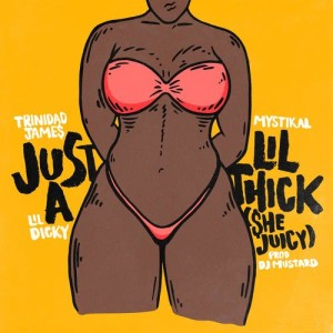 Trinidad James的專輯Just A Lil' Thick (She Juicy)