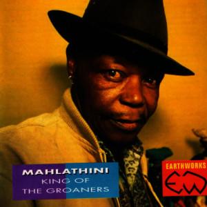 Album Mahlathini: King of the Groaners from Mahlathini