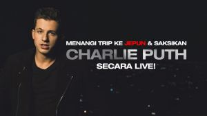 Saksikan Charlie Puth LIVE di Jepun!