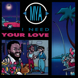 Album I Need Your Love from Mya