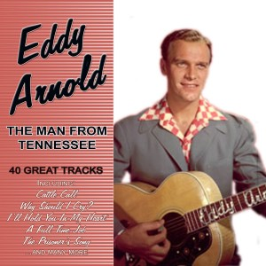 Eddy Arnold的專輯The Man From Tennessee - 40 Great Tracks