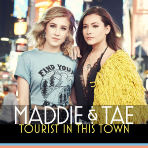 Maddie & Tae的專輯Tourist In This Town
