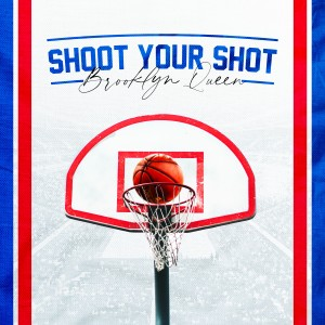 Album Shoot Your Shot from Brooklyn Queen