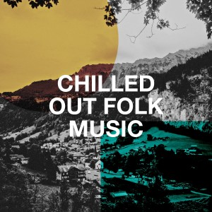 Album Chilled Out Folk Music from The Acoustic Guitar Troubadours