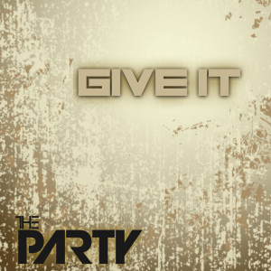 Album Give It from THE PARTY