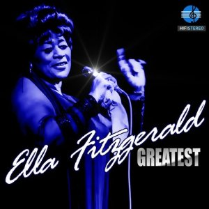 Ella Fitzgerald的專輯Ella Fitzgerald's Greatest