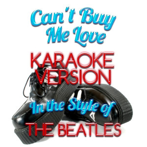 Karaoke - Ameritz的專輯Can't Buy Me Love (In the Style of the Beatles) [Karaoke Version] - Single