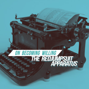 On Becoming Willing dari The Red Jumpsuit Apparatus