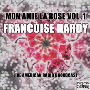 Album Mon Amie La Rose Vol .1 (Live) from Françoise Hardy