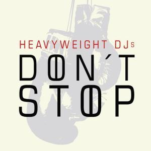 Don't Stop feat. Hanna Maaria 2011 HeavyWeight DJs; Hanna Maaria
