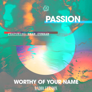 Album Worthy Of Your Name from Passion
