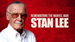 Remembering the Marvel Man, Stan Lee