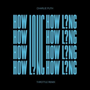 Charlie Puth的專輯How Long (Throttle Remix)