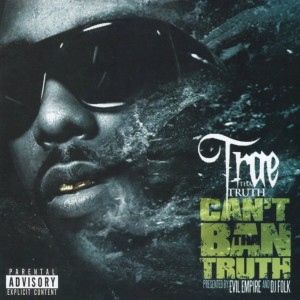 Album Can't Ban Tha Truth from Trae Tha Truth