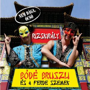 Rizskirály 2008 Bd Bruszli s a Ferdeszemek