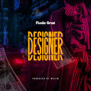 Listen to Designer song with lyrics from Floda Grae