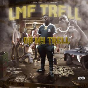 收聽LMF TRELL的On the Move (Explicit)歌詞歌曲