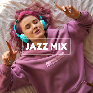 Late Night Music Paradise的專輯Jazz Mix – Music for Great Mood and Fantastic Fun
