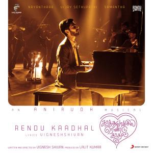 """Album Rendu Kaadhal (From """"Kaathuvaakula Rendu Kaadhal"""") from Anirudh Ravichander"""