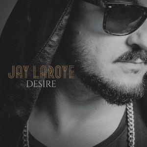 Album Desire from Jay Laroye