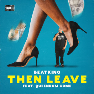 Listen to Then Leave song with lyrics from BeatKing