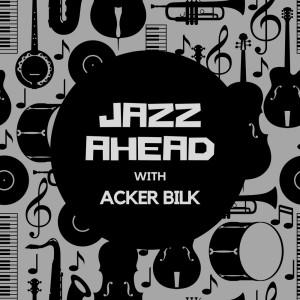 Album Jazz Ahead with Acker Bilk from Acker Bilk