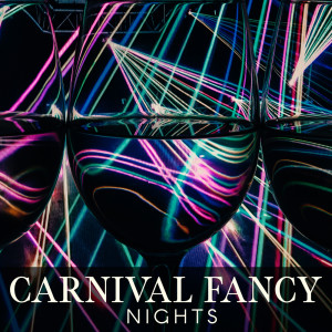 Album Carnival Fancy Nights from Cocktail Party Music Collection