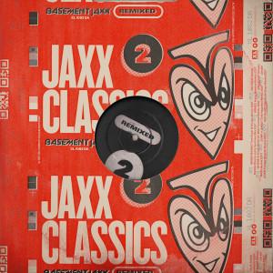 Basement Jaxx的專輯Jaxx Classics Remixed