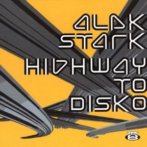 Album Highway to Disko from Alek Stark