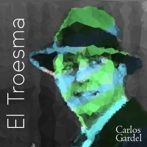 Carlos Gardel的專輯El Troesma