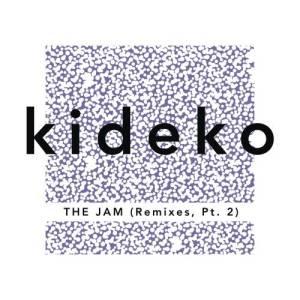 Album The Jam (Remixes, Pt. 2) from Kideko