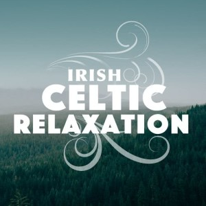 Album Irish Celtic Relaxation from Relaxing Celtic Music