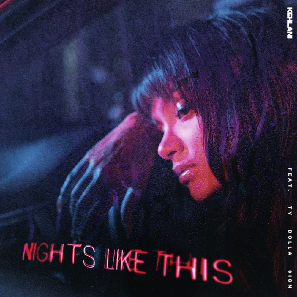 Nights Like This (feat. Ty Dolla $ign) 2019 Kehlani; Ty Dolla $ign