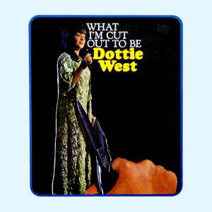 Album What I'm Cut Out To Be from Dottie West